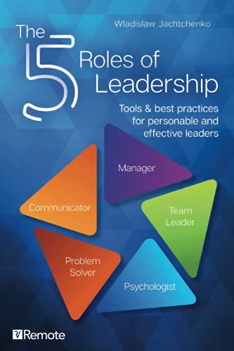 Compare Textbook Prices for The 5 Roles of Leadership: Tools & best practices for personable and effective leaders  ISBN 9781955655170 by Jachtchenko, Wladislaw
