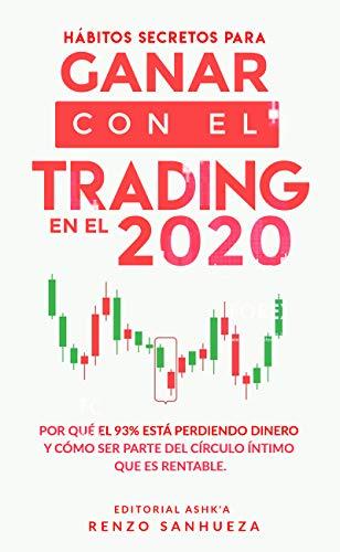 Habitos secretos para ganar con el trading en el 2020: Porque el 93% esta perdiendo dinero y como ser parte del circulo intimo que es rentable