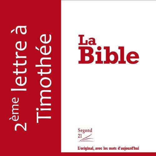 Deuxième lettre à Timothée - version Segond 21  audiobook cover art