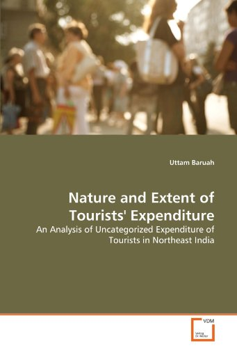 Nature and Extent of Tourists' Expenditure: An Analysis of Uncategorized Expenditure of Tourists in Northeast India