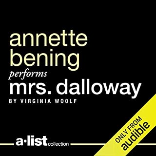 Mrs. Dalloway                   By:                                                                                                                                 Virginia Woolf                               Narrated by:                                                                                                                                 Annette Bening                      Length: 7 hrs and 26 mins     22 ratings     Overall 3.9