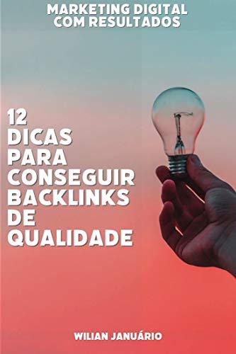 12 DICAS PARA CONSEGUIR BACKLINKS DE QUALIDADE: Backlinks: por que você não sai do lugar sem eles?