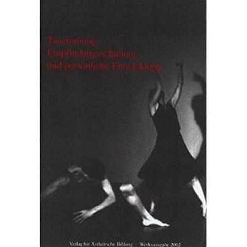 Tanztraining, Empfindungsschulung und persönliche Entwicklung: Ästhetische Bildung durch den Körper als Erfahrung der Natur im Menschen