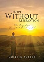 Hope Without Reservation: The Story of an Unresolved Preacher's Kid