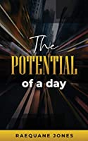 The Potential of a Day