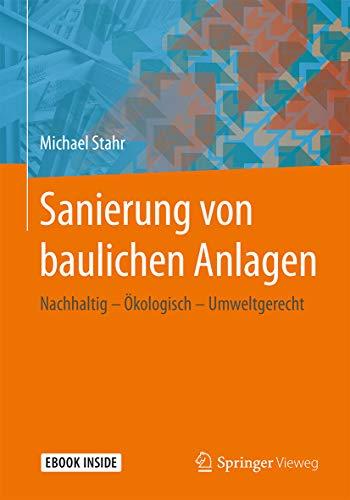 Sanierung von baulichen Anlagen: Nachhaltig – Ökologisch –...
