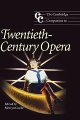 The Cambridge Companion to Twentieth-Century Opera (Cambridge Companions to Music) Kindle Edition