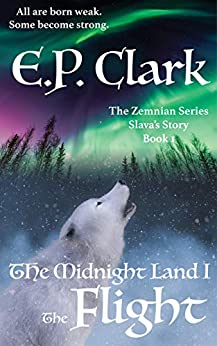 The Midnight Land I: The Flight (The Zemnian Series Book 1) by [E.P. Clark]
