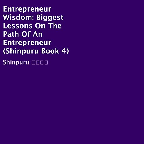 Entrepreneur Wisdom: Biggest Lessons on the Path of an Entrepreneur audiobook cover art