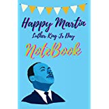 HAPPY MARTIN LUTHER KING JR. DAY NOTEBOOK: 6x9 Journal for Writting Down Daily Habits, Dairy, Notebook (MARTIN LUTHER KING JR. DAY Theme)