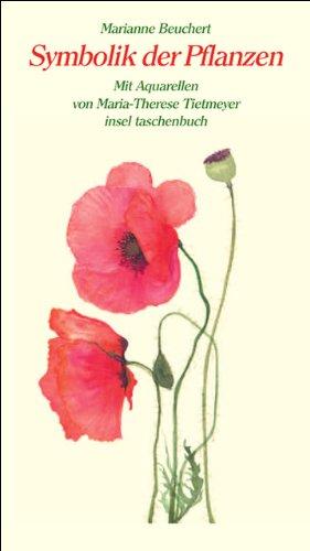 Symbolik der Pflanzen: Mit 101 Aquarellen (insel taschenbuch)