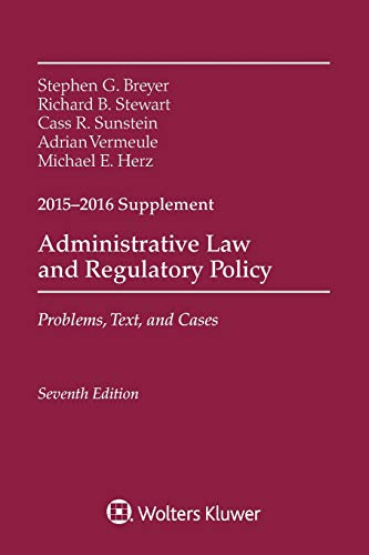 Administrative Law and Regulatory Policy: Problems, Text, and Cases, Seventh Edition, 2015-2016 Case Supplement (Supplements)