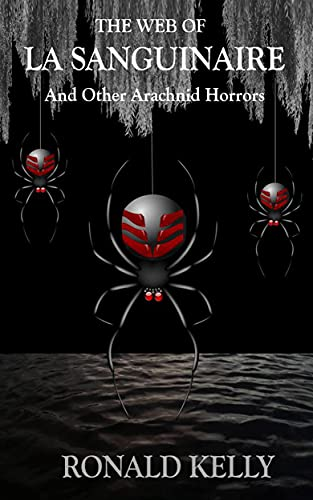 The Web of La Sanguinaire and Other Arachnid Horrors by [Ronald Kelly]