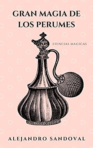 gran magia de los perfumes: esencias magicas