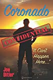 Coronado Confidential: It Can't Happen Here