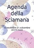 Agenda della Sciamana in tacco 12: da novembre 21 a dicembre 22 (14 mesi)