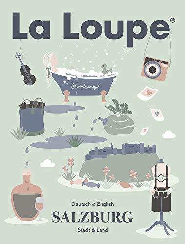 La Loupe Salzburg No. 2 Sommerausgabe: Das Magazin mit integriertem Restaurant & Hotelguide für Salzburg.