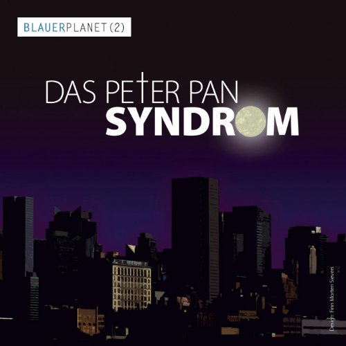 Das Peter Pan Syndrom (Blauer Planet 2) Titelbild