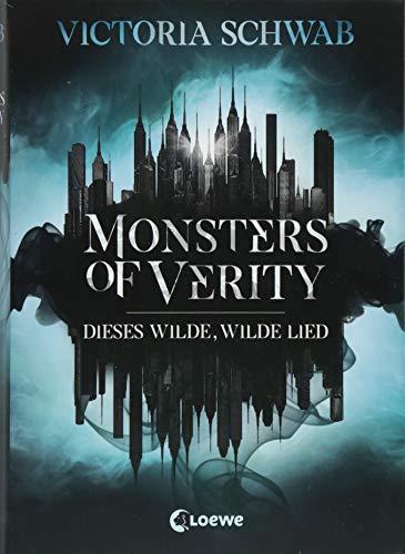 Monsters of Verity - Dieses wilde, wilde Lied: Dark Urban Fantasy für Teenager ab 14 Jahre