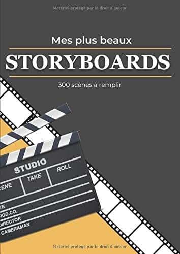 Mes plus beaux Storyboards: Carnet de création pratique pour les cinéastes, vidéastes, réalisateurs ou étudiants en école de cinéma | Planches vierges ... écriture scénarios de films et séries