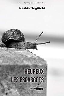 Heureux les escargots (French Edition)