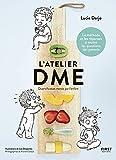 L'atelier DME - Diversification alimentaire menée par l'enf