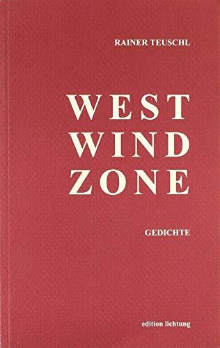 Westwindzone: Gedichte