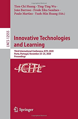 Innovative Technologies and Learning: Third International Conference, ICITL 2020, Porto, Portugal, November 23-25, 2020, Proceedings: 12555