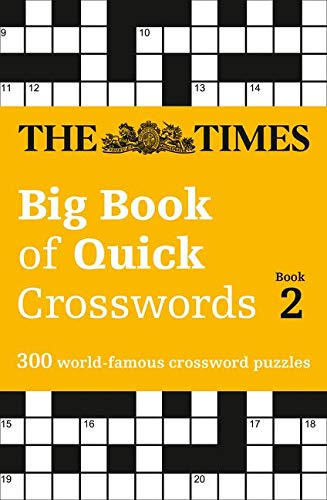 The Times Big Book of Quick Crosswords Book 2: 300 World-Famous Crossword Puzzles (The Times Crosswords)