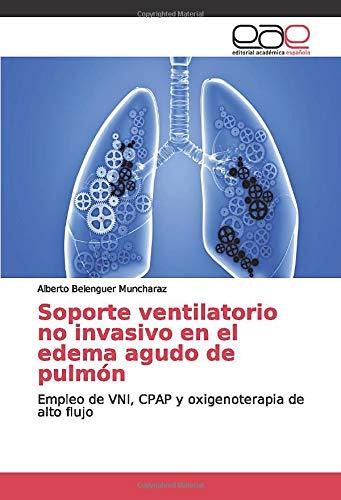 Soporte ventilatorio no invasivo en el edema agudo de pulmón: Empleo de VNI, CPAP y oxigenoterapia de alto flujo