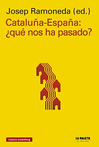 Cataluña-España: ¿Qué nos ha pasado? (Rústica Ensayo) eBook: Varios Autores, Varios Autores, Ramoneda, josep: Amazon.es: Tienda Kindle