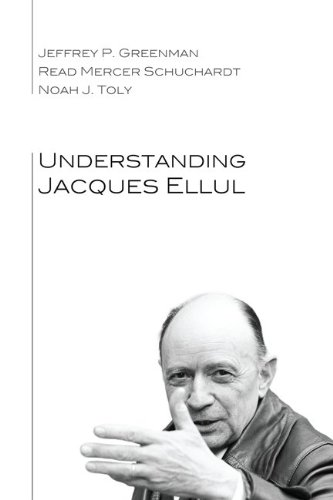 Understanding Jacques Ellul (English Edition)