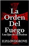 La Orden Del Fuego : Los Ojos de los Rudras