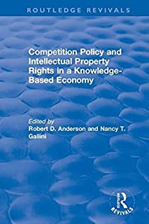 Competition Policy and Intellectual Property Rights in a Knowledge-Based Economy (Routledge Revivals: The Investment Canada Research Series Book 9)