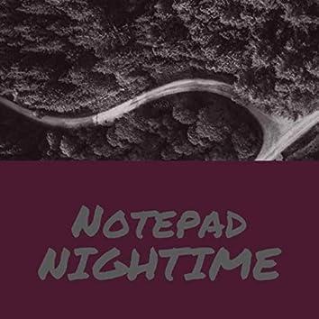 Notepad - NIGHTIME