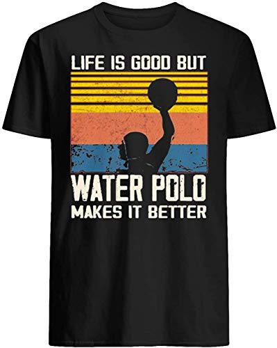 xinfeng LifeisGoodButWaterPoloMakesItBetterVintageT-Shirt