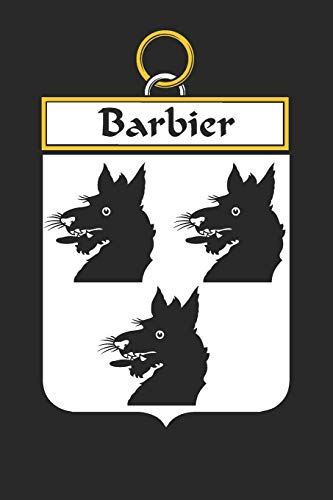 Barbier: Barbier Coat of Arms and Family Crest Notebook Journal (6 x 9 - 100 pages)