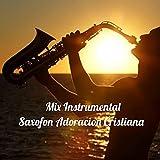 Mix Instrumental De Saxofon Adoracion Cristiana