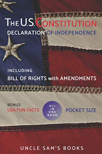 The U.S. Constitution, Declaration of Independence, Bill of Rights with Amendments: Pocket Size (Annotated)