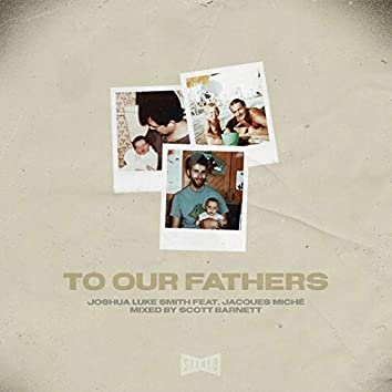 To Our Fathers