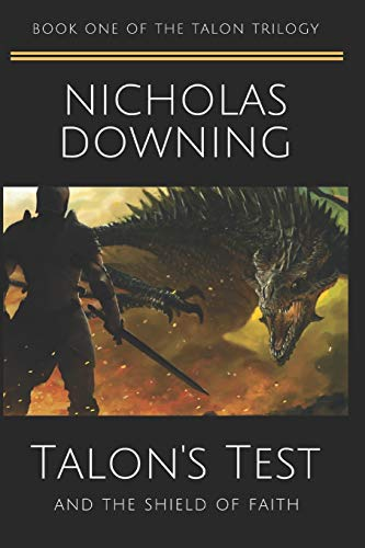 Compare Textbook Prices for Talon's Test and the Shield of Faith The Talon Trilogy - Christian Science Fiction & Fantasy Series  ISBN 9781653388592 by Downing, Nicholas