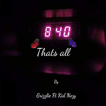 That's All (feat. Kid Nozy)