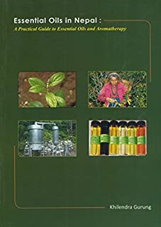 Essential Oils in Nepal: A Practical Guide to Essential Oils and Aromatherpy