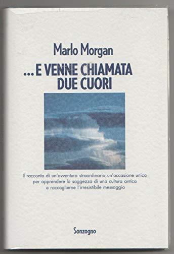 J 390 LIBRO E VENNE CHIAMATA DUE CUORI DI MARLO MORGAN 1A ED DEL 1994