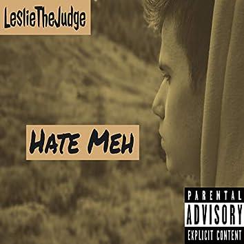 Hate Meh