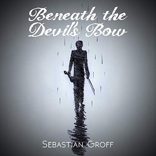Beneath the Devils Bow                   By:                                                                                                                                 Sebastian Groff                               Narrated by:                                                                                                                                 Kyle Walton                      Length: 4 hrs and 8 mins     Not rated yet     Overall 0.0