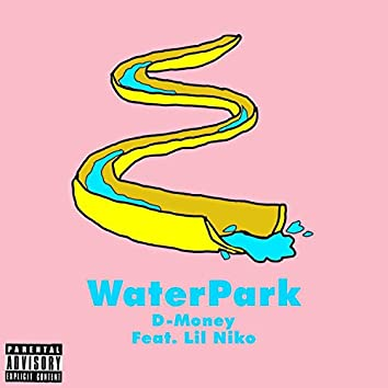 Water Park (feat. Lil Niko)