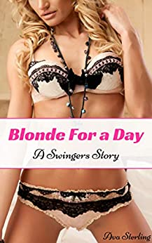 Blonde For a Day: A Swingers Story by [Ava Sterling]