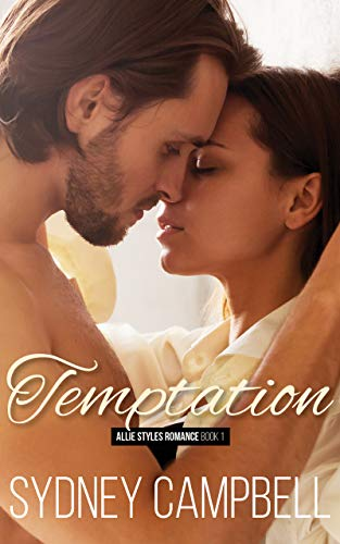 Temptation : A Steamy Star-Crossed Romance (Allie Styles Romance Book 1) by [Sydney Campbell]
