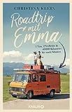 Roadtrip mit Emma: 1 Van, 2 Verliebte und 40.000 Kilometer bis ins tiefste Sibirien - Christina Klein